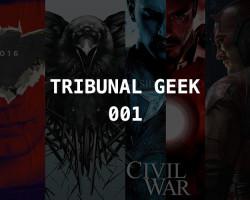 Tribunal Geek 001-Expectativa para as próximas estreias!