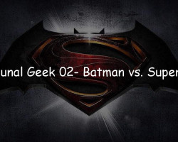 Tribunal Geek 02- Batman vs. Superman