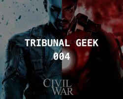 Tribunal Geek 04- Capitão América:Guerra Civil