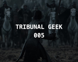 Tribunal Geek 05: Game Of Thrones- 6ª Temporada