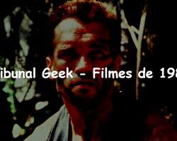 Tribunal Geek 11 – Filmes de 1987!